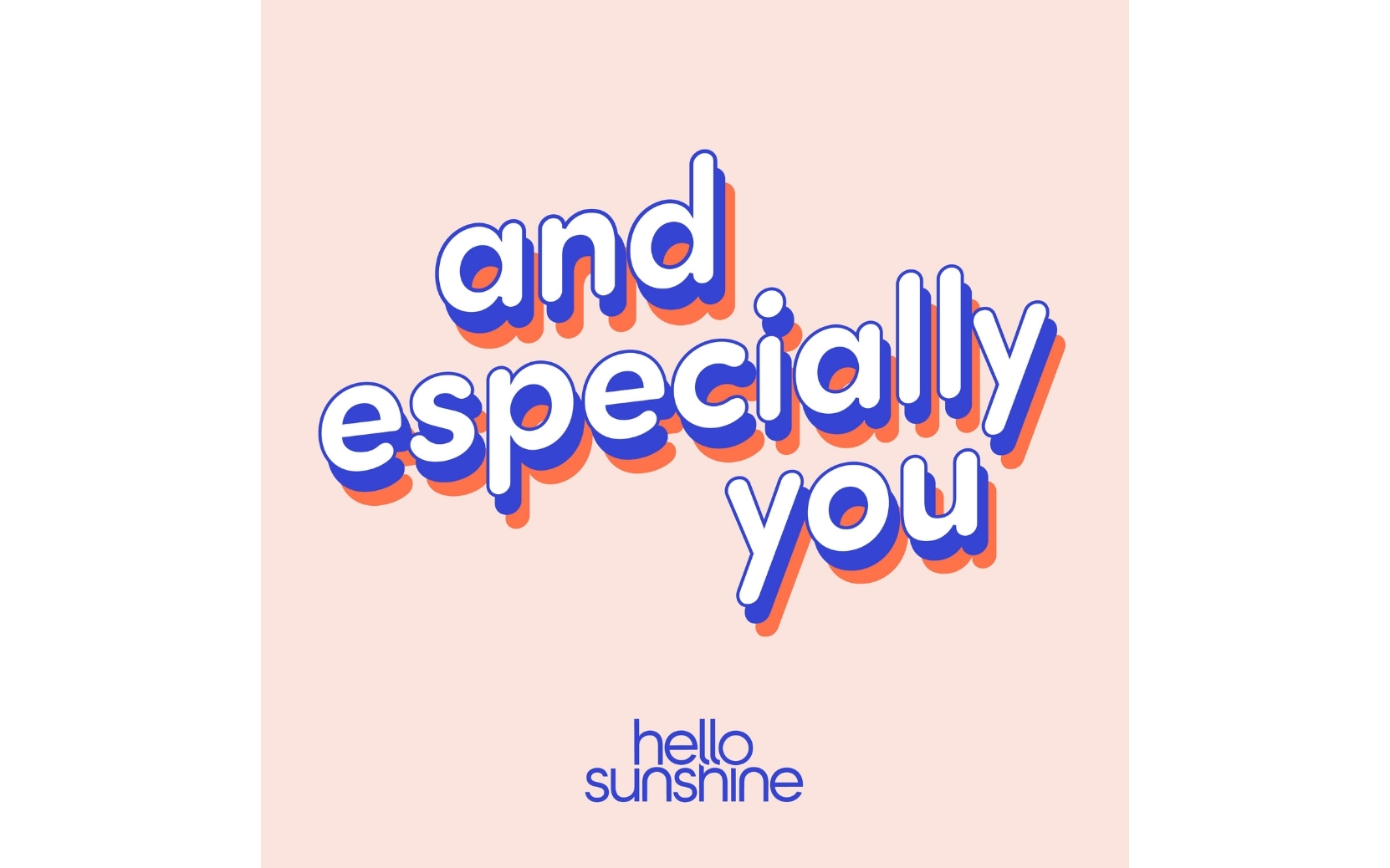 And Especially You